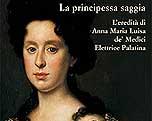 Anna Maria Luisa de' Medici, Electress Palatine - Palazzo Pitti, Florence